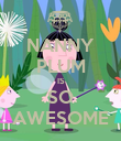 NANNY PLUM IS SO AWESOME - Personalised Poster large