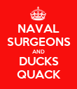 NAVAL SURGEONS AND DUCKS QUACK - Personalised Poster large