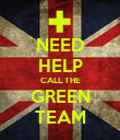NEED HELP CALL THE GREEN TEAM - Personalised Poster large