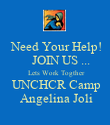 Need Your Help!     JOIN US ...   Lets Work Togther   UNCHCR Camp  Angelina Joli - Personalised Poster large