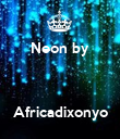 Neon by    Africadixonyo - Personalised Poster large