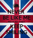 NEVER  BE LIKE ME INSTEAD THAT KEEP SMILING - Personalised Poster large