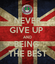 NEVER GIVE UP  AND BEING  THE BEST - Personalised Poster large