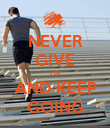 NEVER GIVE UP AND KEEP GOING - Personalised Poster large