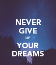 NEVER GIVE UP YOUR DREAMS - Personalised Poster large