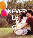 NEVER LET ME GO  - Personalised Poster large