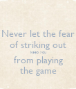Never let the fear of striking out keep you from playing the game - Personalised Poster large