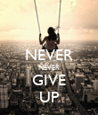 NEVER NEVER GIVE UP - Personalised Poster large