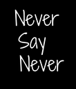 Never Say   Never - Personalised Poster large