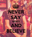 NEVER SAY NEVER AND BELIEVE - Personalised Poster large
