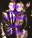 Never say Never and Stay  Strong - Personalised Poster large