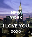 NEW YORK  I LOVE YOU xoxo - Personalised Poster large