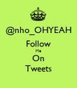 @nho_OHYEAH Follow Me On Tweets - Personalised Poster large
