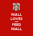 NIALL LOVES AND FEED NIALL - Personalised Poster large