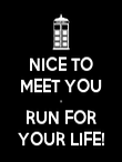 NICE TO MEET YOU - RUN FOR YOUR LIFE! - Personalised Poster large