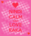 NINDI CALM AND LOVE RAKA - Personalised Poster large