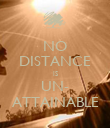 NO DISTANCE IS UN- ATTAINABLE - Personalised Poster large