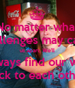 No matter what challenges may carry us apart, We'll always find our way back to each other. - Personalised Poster large