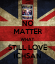 NO MATTER WHAT STILL LOVE ICHSAN - Personalised Poster large