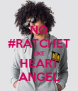 NO #RATCHET LIKE HEART ANGEL - Personalised Poster large