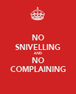 NO SNIVELLING AND NO COMPLAINING - Personalised Poster large
