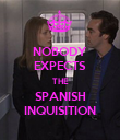 NOBODY EXPECTS THE SPANISH INQUISITION - Personalised Poster large