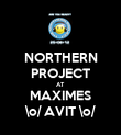 NORTHERN PROJECT AT MAXIMES \o/ AVIT \o/ - Personalised Poster large