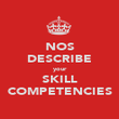 NOS DESCRIBE your SKILL COMPETENCIES - Personalised Poster large