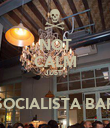 NOT CALM JUST   SOCIALISTA BAR - Personalised Poster large