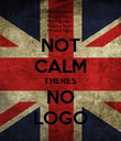 NOT CALM THERES NO LOGO - Personalised Poster large