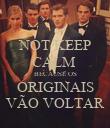 NOT KEEP CALM  BECAUSE OS ORIGINAIS VÃO VOLTAR - Personalised Poster large