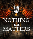 NOTHING ELSE MATTERS  - Personalised Poster large