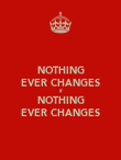 NOTHING EVER CHANGES if NOTHING EVER CHANGES - Personalised Poster large
