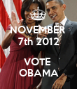NOVEMBER  7th 2012  VOTE  OBAMA - Personalised Poster large