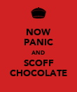 NOW PANIC AND SCOFF CHOCOLATE - Personalised Poster large