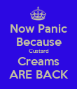 Now Panic Because Custard Creams ARE BACK - Personalised Poster large