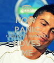 NOW  PANIC CRISTIANO RONALDO LOVES ME - Personalised Poster large