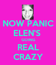 NOW PANIC ELEN'S  GOING REAL CRAZY - Personalised Poster large