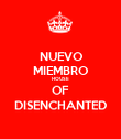 NUEVO MIEMBRO HOUSE OF DISENCHANTED - Personalised Poster large