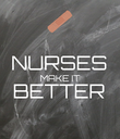 NURSES MAKE IT BETTER  - Personalised Poster large