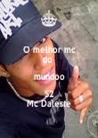 O melhor mc do  mundoo S2 Mc Daleste - Personalised Poster large