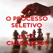 O PROCESSO SELETIVO ... ESTÁ CHEGANDO!! - Personalised Poster large