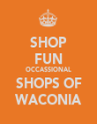 SHOP FUN OCCASSIONAL SHOPS OF WACONIA - Personalised Poster large