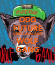ODD FUTURE KEEP CALM AND WOLF GANG - Personalised Poster large