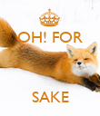 OH! FOR    SAKE - Personalised Poster large