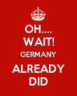 OH.... WAIT! GERMANY ALREADY DID - Personalised Poster large