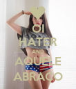OI HATER AND AQUELE ABRAÇO - Personalised Poster large