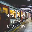 OK MONDAY  LET'S DO THIS - Personalised Poster large