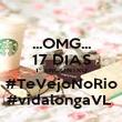 ...OMG... 17 DIAS 1º ENCONTRO #TeVejoNoRio #vidalongaVL  - Personalised Poster large
