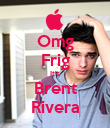 Omg Frig It's Brent Rivera - Personalised Poster large